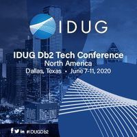 IDUG North America, Dallas, TX June 7-11, 2020