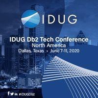 IDUG North America, Dallas, TX June 7-11, 2020